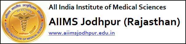 Jobs in AIIMS Jodhpur Recruitment 2017 Apply Online www.aiimsjodhpur.edu.in
